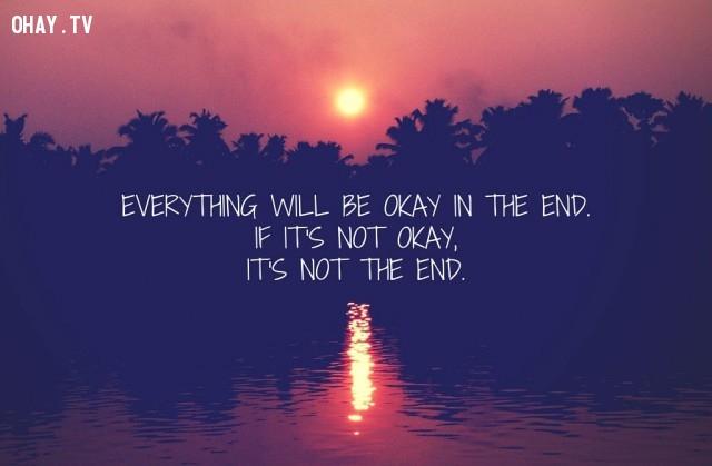 1. Cuối cùng mọi thứ sẽ ổn. Nếu nó chưa ổn, thì chưa phải cuối cùng.,Lê Thẩm Dương,Nguyên Tắc Sống,Sống Đẹp