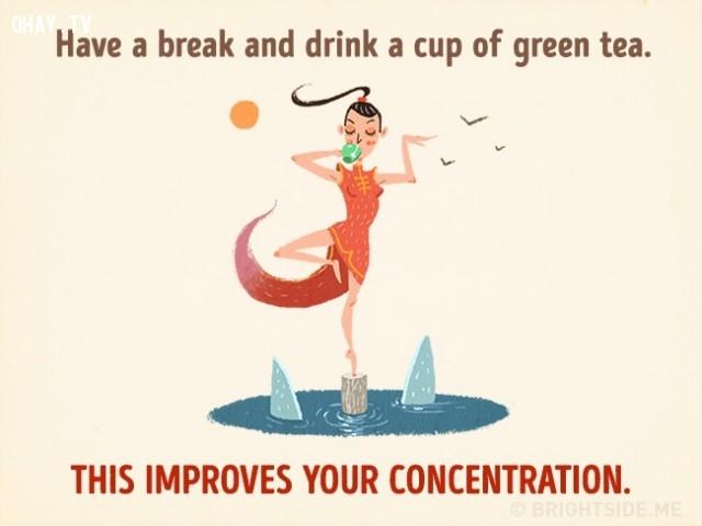 5. Uống một tách trà xanh trong lúc nghỉ ngơi giúp bạn cải thiện sự tập trung.,cách thư giãn khiến bạn thông minh hơn,cải thiện trí thông minh,sử dụng thời gian thông minh,cải thiện trí nhớ,cải thiện sự tập trung