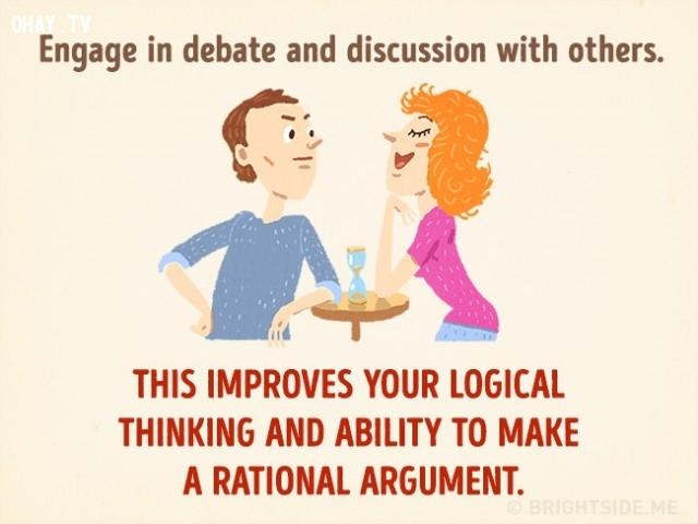 8. Tham gia vào các cuộc tranh luận và thảo luận với người khác giúp bạn cải thiện tư duy logic và khả năng lập luận hợp lý.,cách thư giãn khiến bạn thông minh hơn,cải thiện trí thông minh,sử dụng thời gian thông minh,cải thiện trí nhớ,cải thiện sự tập trung
