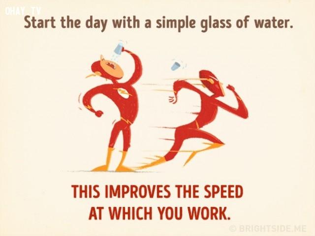 3. Bắt đầu một ngày bằng một ly nước giúp bạn cải thiện tốc độ làm việc của mình.,cách thư giãn khiến bạn thông minh hơn,cải thiện trí thông minh,sử dụng thời gian thông minh,cải thiện trí nhớ,cải thiện sự tập trung