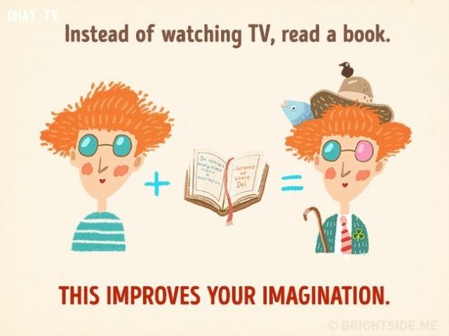 1. Hãy đọc sách thay vì xem tivi. Đọc sách giúp cải thiện trí tưởng tượng của bạn.,cách thư giãn khiến bạn thông minh hơn,cải thiện trí thông minh,sử dụng thời gian thông minh,cải thiện trí nhớ,cải thiện sự tập trung