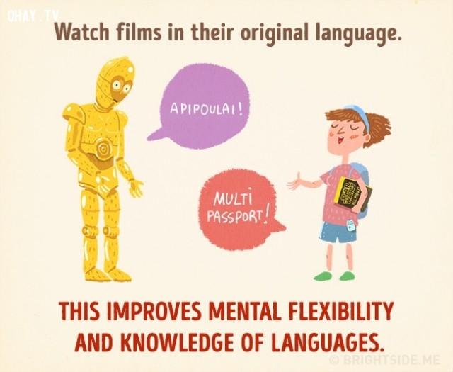 4. Xem phim với ngôn ngữ gốc giúp bạn cải thiện trí óc linh hoạt và hiểu biết thêm những ngôn ngữ mới.,cách thư giãn khiến bạn thông minh hơn,cải thiện trí thông minh,sử dụng thời gian thông minh,cải thiện trí nhớ,cải thiện sự tập trung