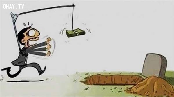15. Sống mà chỉ thấy đồng tiền trước mắt thì chính là đang tự đào huyệt chôn mình.,sự thật về tiền,tiền là gì,sức mạnh đồng tiền