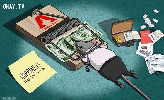 12. Bạn sẽ rơi vào cái bẫy chết người nếu nghĩ rằng tiền có thể mang lại hạnh phúc.,sự thật về tiền,tiền là gì,sức mạnh đồng tiền