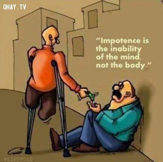2. Tàn tật là bất lực về trí tuệ chứ không phải thể xác,sự thật về tiền,tiền là gì,sức mạnh đồng tiền