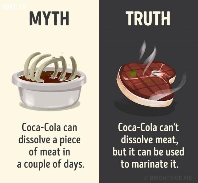2. Coca-Cola có thể hòa tan một miếng thịt trong vài ngày. Sự thật là không phải vậy, nhưng nó được sử dụng để ướp thịt.,nhận thức sai lầm,các loại thức uống,khám phá,sự thật thú vị,những điều thú vị trong cuộc sống