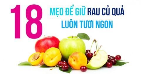 18 mẹo hữu ích để giữ rau quả luôn tươi ngon