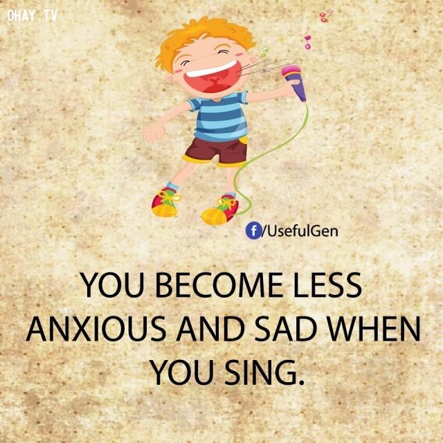9. Khi bạn hát, bạn sẽ bớt buồn và lo lắng ít đi.,sự thật tâm lý học,sự thật thú vị,những điều thú vị trong cuộc sống,khám phá,có thể bạn chưa biết