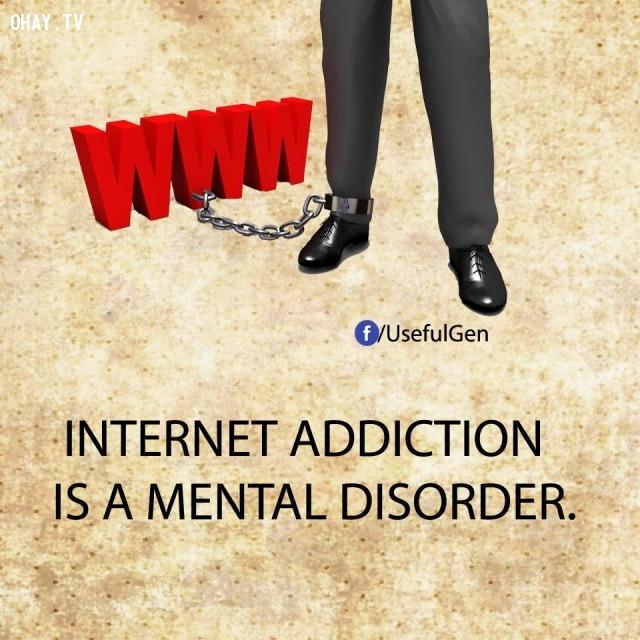 7. Nghiện internet là một chứng rối loạn tâm thần.,sự thật tâm lý học,sự thật thú vị,những điều thú vị trong cuộc sống,khám phá,có thể bạn chưa biết