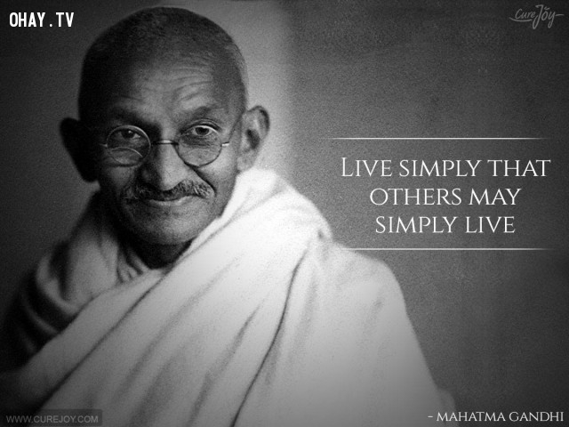 9. Sống đơn giản để người khác có thể đơn giản sống.,câu nói hay,trích dẫn hay,những triết gia nổi tiếng thế giới,suy ngẫm,bài học cuộc sống