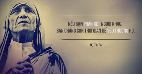 Những triết lý sống sâu sắc của Mẹ Teresa