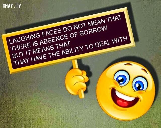 Những gương mặt tươi cười không có nghĩa là nỗi buồn không tồn tại! Điều đó nghĩa là họ có thể chế ngự nó.,William Shakespeare,câu nói bất hủ,châm ngôn sâu sắc,câu nói hay,bài học cuộc sống,suy ngẫm