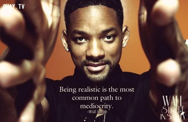 Will Smith,will smith,câu nói hay,câu nói truyền cảm hứng