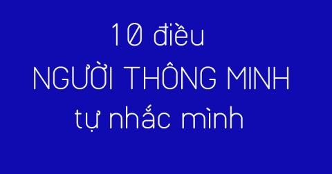10 điều người thông minh hay tự nhắc mình