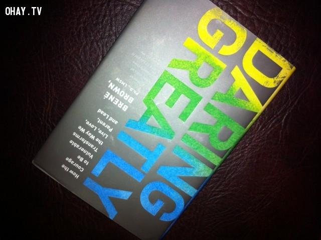 3. Daring Greatly,sách hay,ý nghĩa cuộc sống,sống đẹp,làm mới tâm hồn