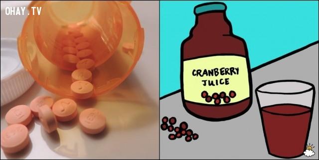 4. Nếu bạn dùng thuốc Anticoagulants hãy tránh nước ép nam việt quất,thực phẩm kỵ nhau,thuốc tây