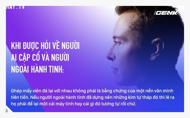 Khi được hỏi về người Ai Cập cổ và người ngoài hành tinh,Elon Musk,câu nói hay