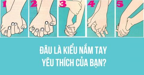 Cách nắm tay người yêu nói gì về tính cách của bạn?