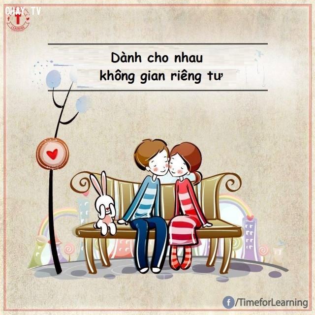 Dành cho nhau không gian riêng để làm những việc mà mỗi người thích,tình yêu,tình bạn,hạnh phúc,hôn nhân,chung thủy