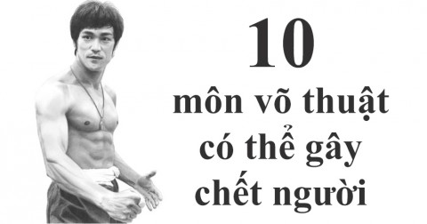 10 môn võ có thể gây chết người trên thế giới