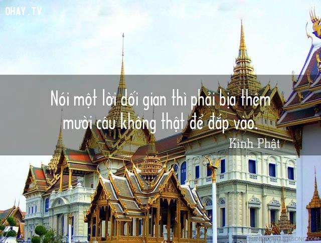 Nói một lời dối gian thì phải bịa thêm mười câu không thật để đắp vào.,triết lý,lời Phật dạy,suy ngẫm,câu nói hay,phật giáo