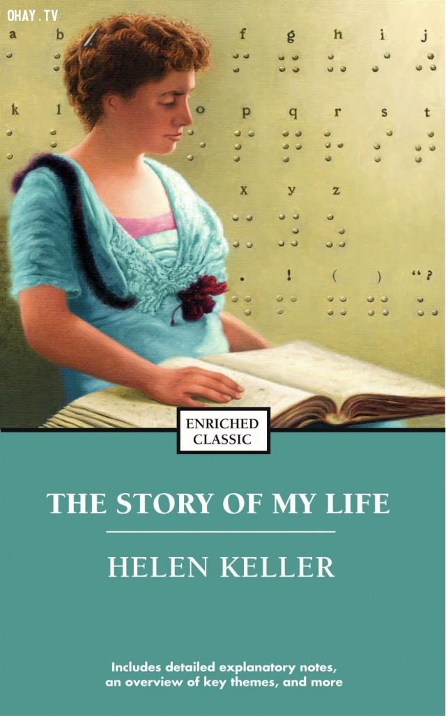 3. The Story of My Life (Câu chuyện cuộc đời tôi) - Helen Keller,cách tư duy,suy nghĩ,sách hay