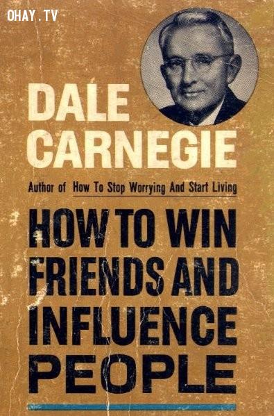 How to Win Friends and Influence People (Đắc Nhân Tâm) - Dale Carnegie,sách hay,đàn ông,đọc sách
