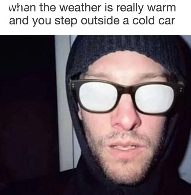 Khi thời tiết đang ấm nhưng bạn vừa bước ra khỏi một chiếc xe có điều hòa mát lạnh,cận thị,nỗi khổ đeo kính