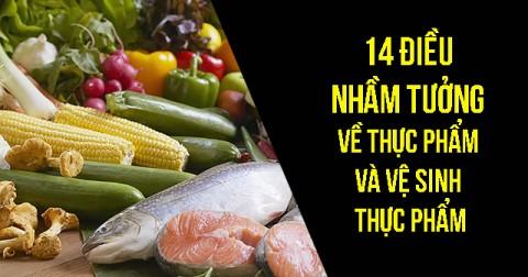 14 điều nhầm tưởng về thực phẩm và vệ sinh thực phẩm