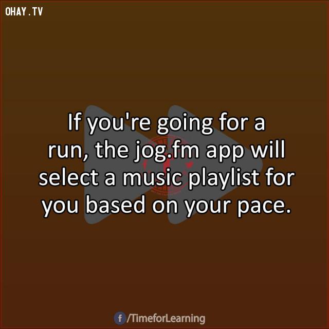 3. Nếu bạn đang đi dạo, ứng dụng jog.fm sẽ chọn cho bạn một list nhạc dựa trên tốc độ của bạn.,mẹo hay