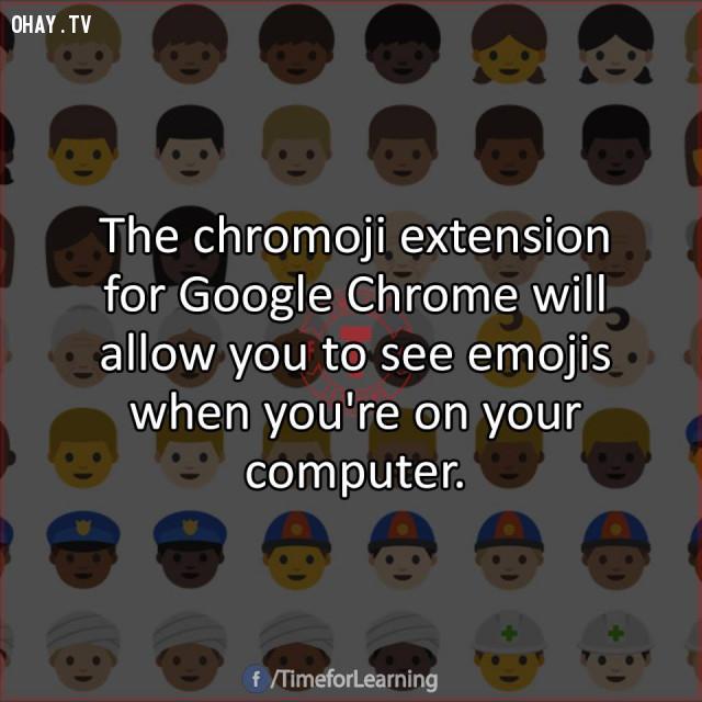 4. Tiện ích mở rộng chromoji dành cho Google Chrome cho phép bạn nhìn thấy các biểu tượng cảm xúc khi đang ở trên máy tính.,mẹo hay
