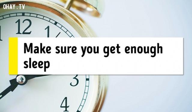 1. Hãy đảm bảo rằng bạn ngủ đủ giấc,mẹo sức khỏe,chữa mất ngủ,trị mất ngủ