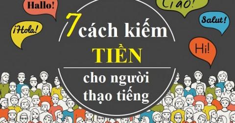 7 cách kiếm tiền dành cho người thạo ngôn ngữ