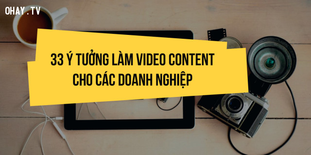 ,content marketing,video content,học làm phim
