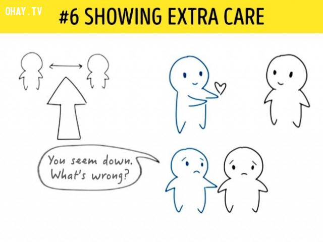 6. Thể hiện sự quan tâm đặc biệt,người hướng nội,dấu hiệu người ấy thích bạn