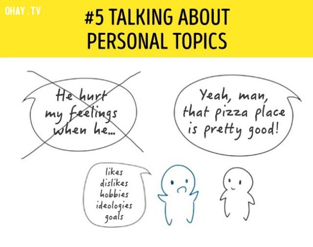 5. Nói về những chủ đề cá nhân,người hướng nội,dấu hiệu người ấy thích bạn
