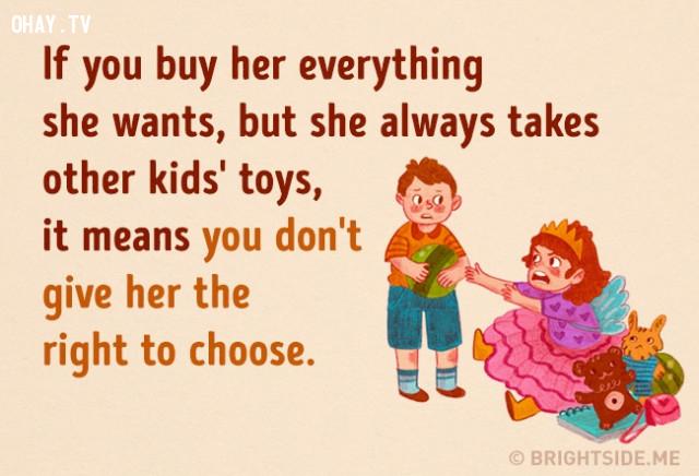 3. Nếu bạn đã mua mọi thứ cho con của mình nhưng bé vẫn luôn tranh giành đồ chơi với những đứa trẻ khác. Điều này có thể bắt nguồn từ việc bạn không cho bé có quyền lựa chọn.,cách dạy con,nuôi dạy con cái
