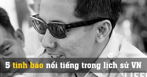 5 tình báo nổi tiếng trong lịch sử Việt Nam