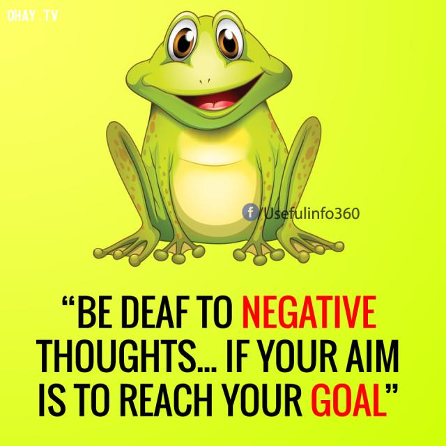 """""""Hãy bỏ ngoài tai những suy nghĩ tiêu cực nếu bạn muốn đạt được mục tiêu của mình."""",suy nghĩ tiêu cực,suy nghĩ tích cực,cách sống tốt"""