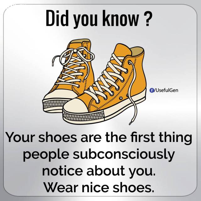 2. Một cách vô thức, mọi người sẽ chú ý đến đôi giày bạn đầu tiên. Vì vậy, hãy luôn mang giày đẹp.,những điều thú vị trong cuộc sống