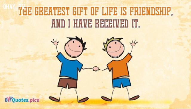 """""""Món quà lớn nhất của cuộc sống là tình bạn và tôi đã nhận được nó"""" - Hubert H. Humphrey,câu nói hay,câu nói truyền cảm hứng"""