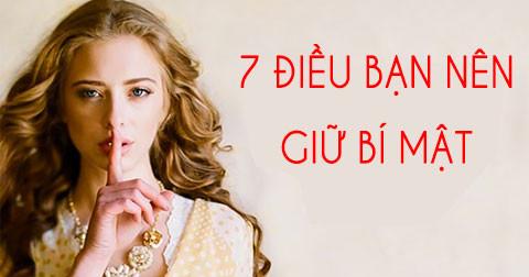 7 điều bạn nên luôn luôn giữ bí mật