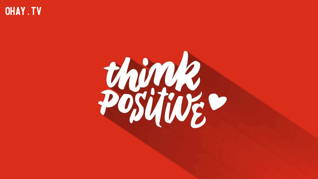 Tư duy tích cực là gì?,suy nghĩ tích cực,suy nghĩ tiêu cực,sống tích cực,tâm lý học