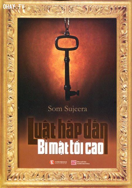 6) Luật hấp dẫn: Bí mật tối cao, Som sujeera,luật hấp dẫn,sách hay,thay đổi cuộc đời