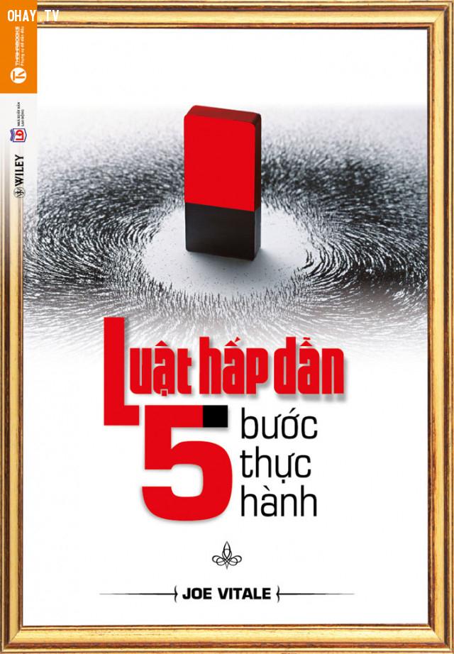 4) Luật hấp dẫn: 5 bước thực hành,luật hấp dẫn,sách hay,thay đổi cuộc đời