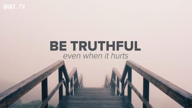 8. Bạn chân thật,trở thành người đáng mến,cách sống tốt,mẹo tâm lý