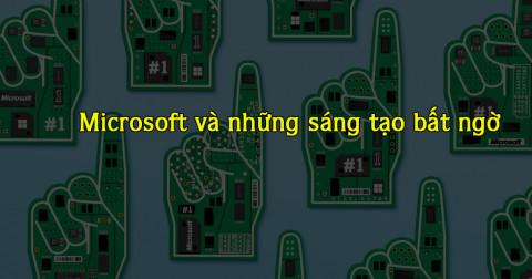 Microsoft và những sáng tạo bất ngờ trong máy tính cá nhân