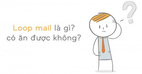 Loop mail là gì?
