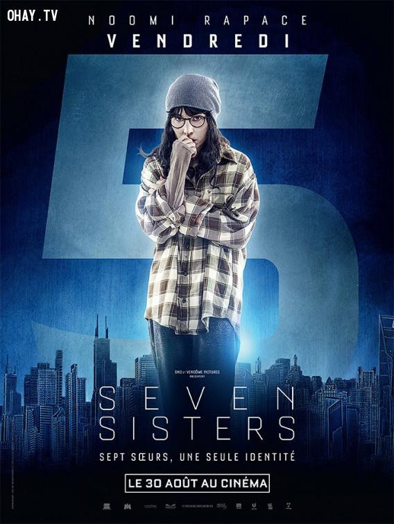 Thứ Sáu là cô nàng yếu đuối nhất nhưng cũng là người giỏi công nghệ nhất, việc giữ được sự an toàn cho 7 chị em cũng như những thành công mà Karen Settman đạt được nhờ phần lớn ở nhân vật này,chuyện gì xảy ra với thứ hai,phim hay
