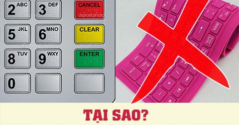 Tại sao máy ATM sử dụng bàn phím kim loại?